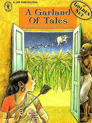 A Garland of Tales (Seventeen Folk Tales)