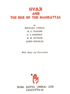 Sivaji and The Rise of the Mahrattas (An Old and Rare Book)