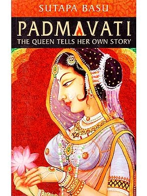 Padmavati (The Queen Tells Her Own Story)
