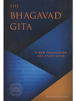 The Bhagavad Gita : A New Translation and Study Guide