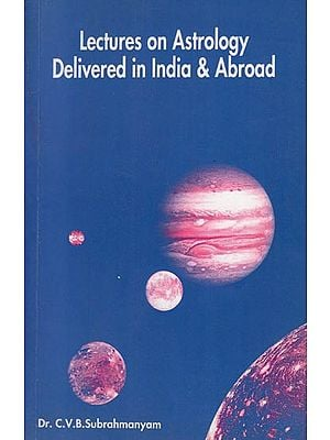Lectures on Astrology Delivered in India & Abroad