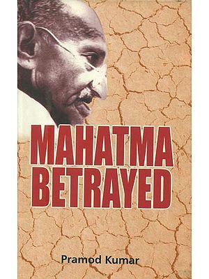 Mahatma Betrayed