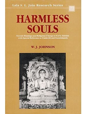 Harmless Souls (Karmic Bondage and Religious Change in Early Jainism with Special Reference to Umasavati and Kundakunda)