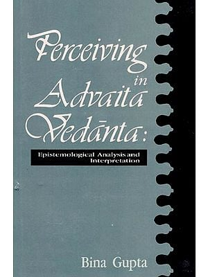 Perceiving in Advaita Vedanta (Epistemological Analysis and Interpretation)
