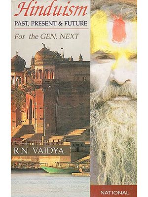 Hinduism Past, Present and Future For the Gen. Next