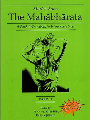 Stories from The Mahabharata - A Sanskrit Coursebook for Intermediate Level (Part-2)