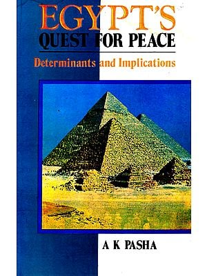 Egypt's Quest For Peace (Determinants And Implications)