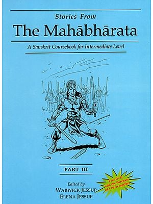 Stories from The Mahabharata - A Sanskrit Coursebook for Intermediate Level (Part-3)