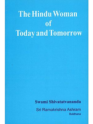 The Hindu Woman of Today and Tomorrow