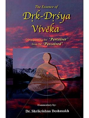 The Essence of Drk-Drsya Viveka