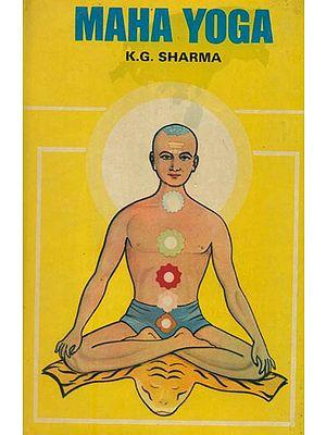 Maha Yoga (An Old and Rare Book)