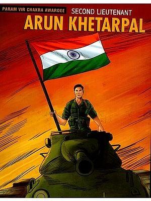 Second Lieutenant Arun Khetarpal (Param Vir Chakra Awardee)