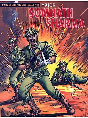 Major Somnath Sharma (Param Vir Chakra Awardee)