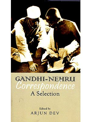 Gandhi- Nehru Correspondence ( A Selection)