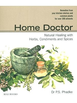Home Doctor (Natural Healing with Herbs, Spices and Condiments)