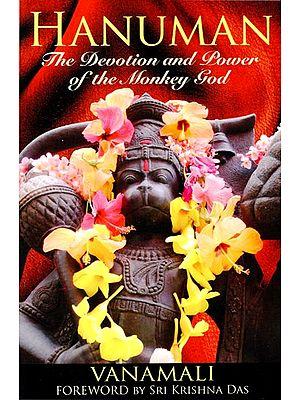 Hanuman (The Devotion and Power of the Monkey God)