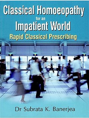 Classical Homoeopathy for an Impatient World (Rapid Classical Prescribing)