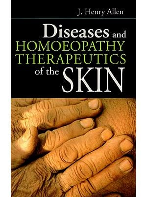 Diseases and Homoeopathy Therapeutics of the Skin