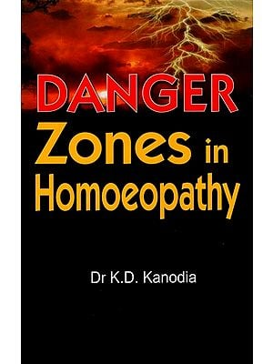 Danger Zones in Homoeopathy