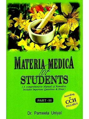 Materia Medica for Students - A Comprehensive Manual of Remedies. Includes Important Questions & Hints (Part - III)