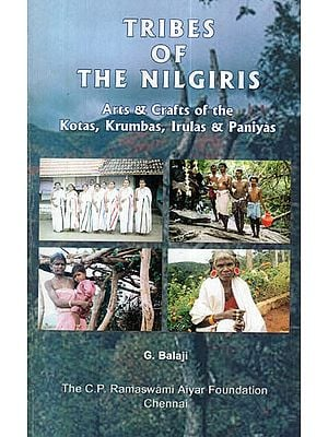 Tribes of The Nilgiris (Arts and Crafts of the Kotas, Krubas, Irulas and Paniyas)