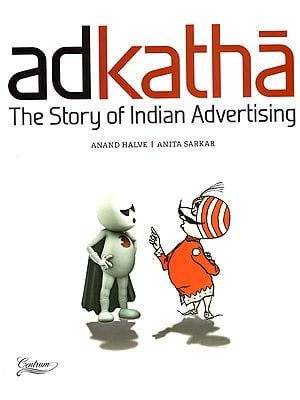 Adakatha The Story of Indian Advertising