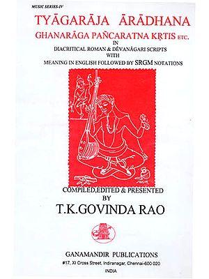 Tyagaraja Aradhana Ghanaraga Pancaratna Krtis etc.