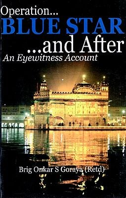 Operation Blue Star and After (An Eyewitness Account)