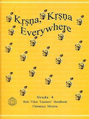 Krsna, Krsna Everywhere