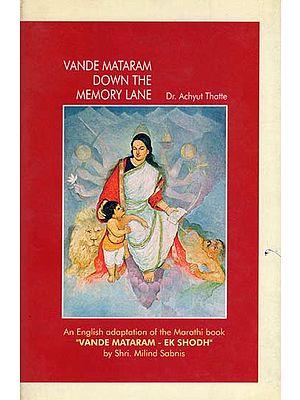 Vande Mataram Down the Memory Lane (An Old and Rare Book)