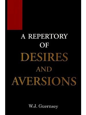 A Repertory of Desires and Aversions
