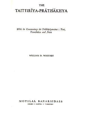 The Taittiriya-Praticakhya and Tribhashyaratna (An Old and Rare Book)