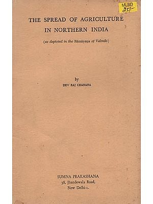 The Spread of Agriculture in Northern India  (Old and Rare Book)