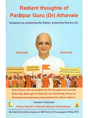 Radiant Thoughts of Paratpar Guru (Dr) Athavale (Guidance on Awakening the Nation, Protecting Dharma Etc)