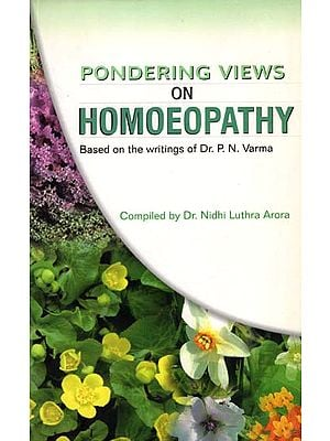 Pondering Views on Homoeopathy (Based on the Writings of Dr P N Varma)