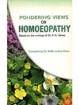 Pondering Views on Homoeopathy (Based on the Writings of Dr P N Varma)