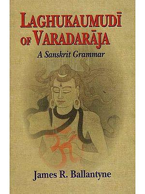 Laghukaumudi of Varadaraja - A Sanskrit Grammar
