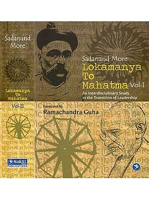 Lokamanya to Mahatma- An Interdisciplinary Study in the Transition of Leadership (Set of 2 Volumes)