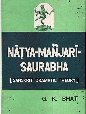 नाटय-मञ्जरी-सौरभम: Natya-Manjari-Saurabha: Sanskrit Dramatic Theory (Pin Holed)