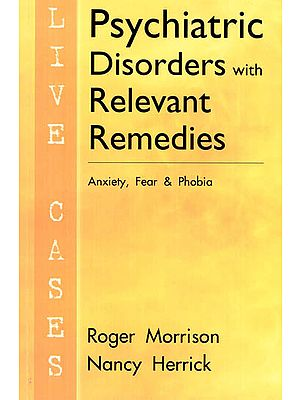 Psychiatric Disorders With Relevant Remedies (Anxiety, Faer & Phobia)