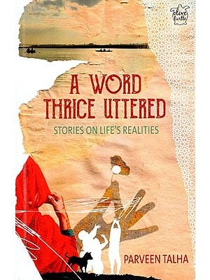 A Word Thrice Uttered Stories on Life's Realities