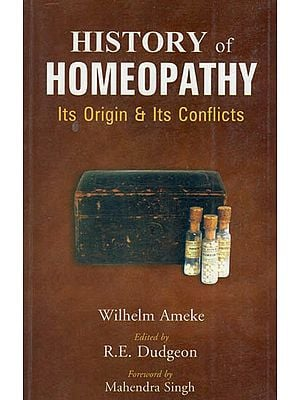 History of Homeopathy Its Origin and Its Conflicts