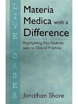 Materia Medica With a Difference (Highlighting Key Features seen in Clinical Practice )