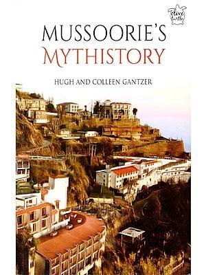 Mussoories's Mythistory