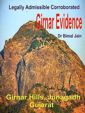 Legally Admissible Corroborated - Girnar Evidence (Girnar Hills, Junagadh Gujarat)