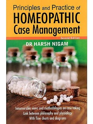 Principles and Practice of Homeopathic Case Management