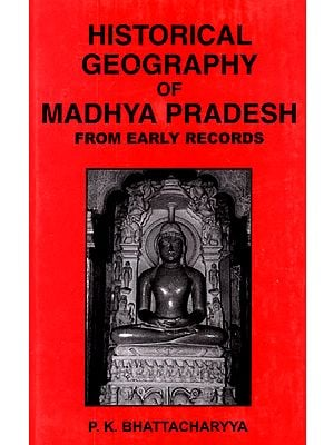 Historical Geography of Madhya Pradesh from Early Records