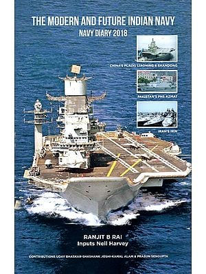 The Modern and Future Indian Navy- Navy Diary 2018