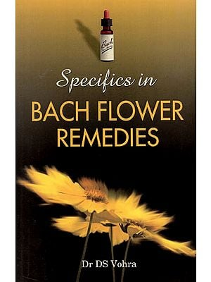 Specifics in Bach Flower Remedies