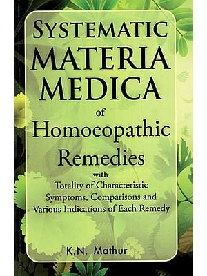 Systematic Materia Medica of Homeopathic Remedies